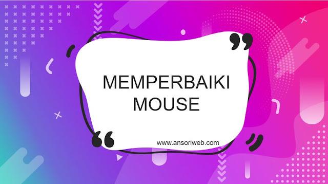 Cara Memperbaiki Mouse Wireless yang Rusak