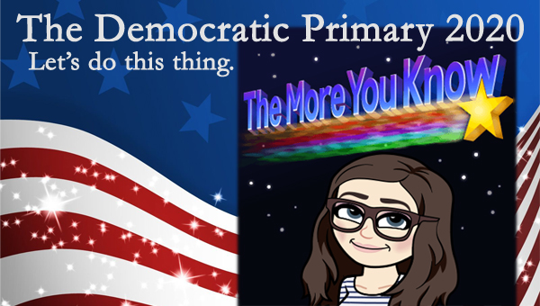 image of a cartoon version of me in a 'The More You Know' graphic, pictured in front of a patriotic stars-and-stripes graphic, to which I've added text reading: 'The Democratic Primary 2020: Let's do this thing.'
