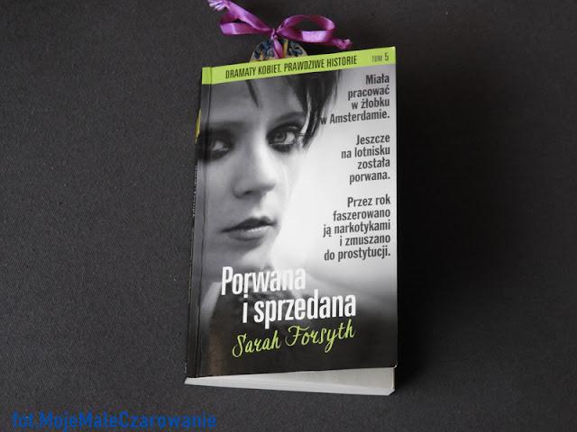 """""""Porwana i sprzedana"""" Sarah Forsyth - recenzja książki - CZYTAJ DALEJ"""