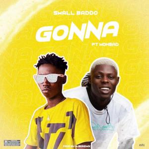 [Music] Small Baddo – Gonna ft. Mohbad