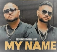 My Name song lyrics/Full video/ Deep Jandu/Karan Aujla/Gangis Khan/Down to Earth