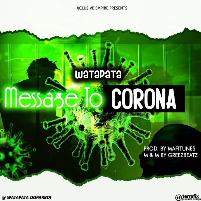 [Music]Message To Corona-Watapata(Prod.mafitunes)mp3 download