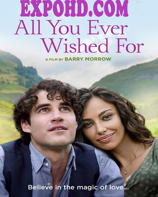 All You Ever Wished For 2019 IMDb 480p | BluRAy 720p | Esub 1.2Gbs [Watch & Download]