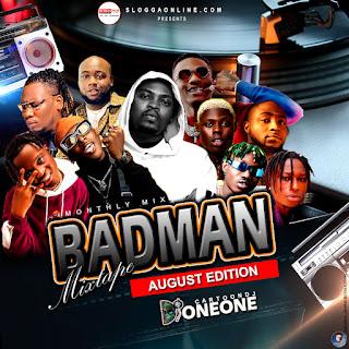 MIXTAPE: Dj One One – Badman Mixtape