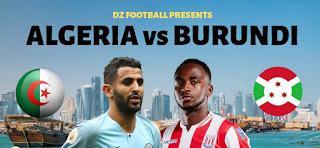 اون لاين الكاس 1 مشاهدة مباراة الجزائر وبوروندي بث مباشر 11-6-2019 مباراة ودية اليوم بدون تقطيع
