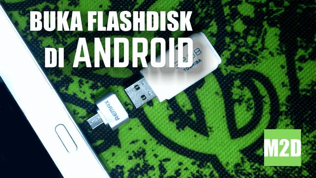 Buka Flashdisk di Android dengan adaptor Micro USB OTG