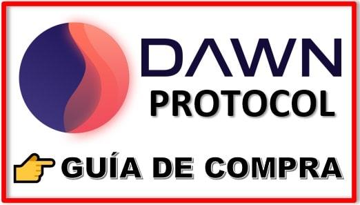 Cómo y Dónde Comprar Criptomoneda DAWN PROTOCOL (DAWN)