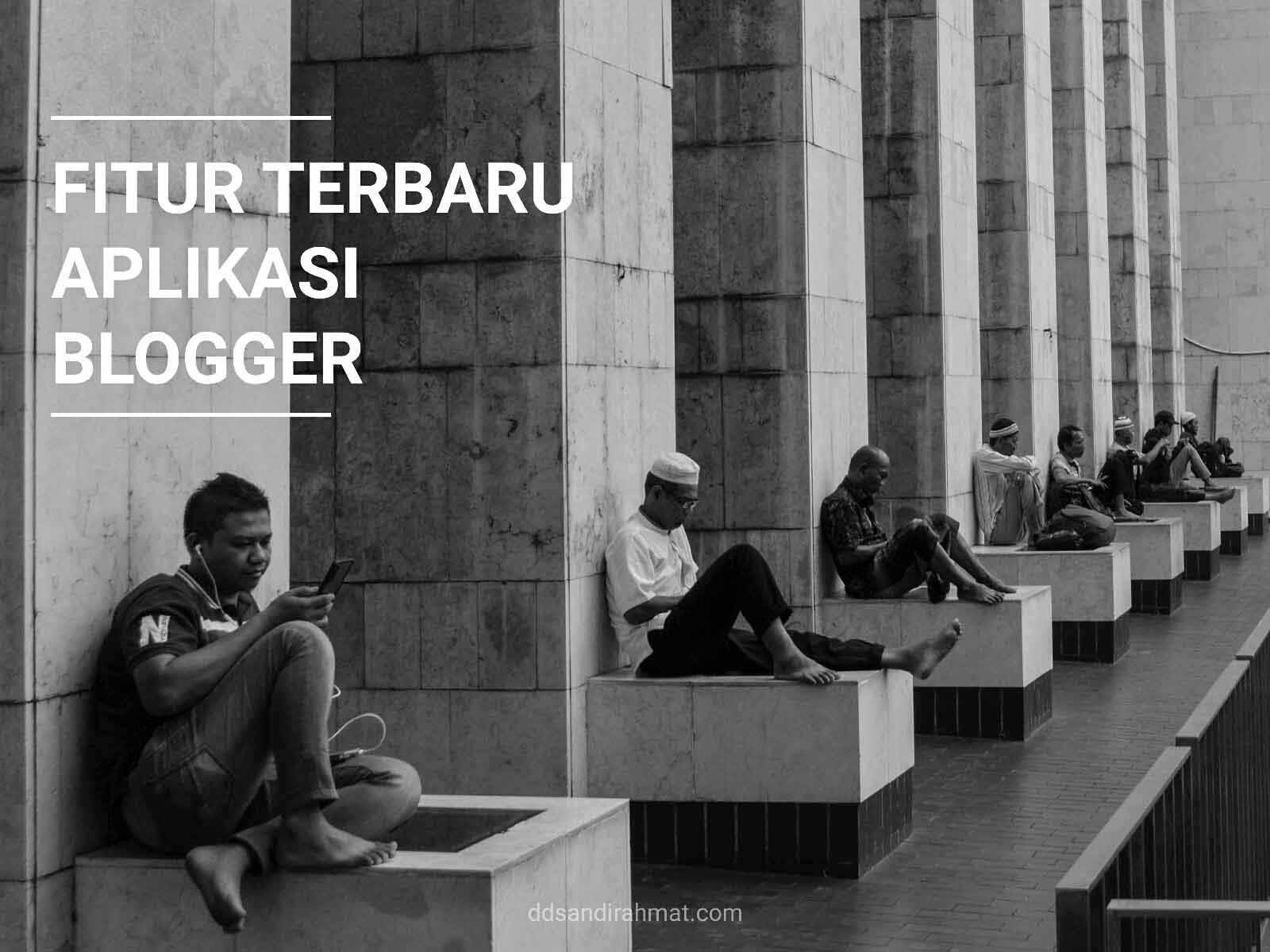 Fitur Baru di Aplikasi Blogger 2020