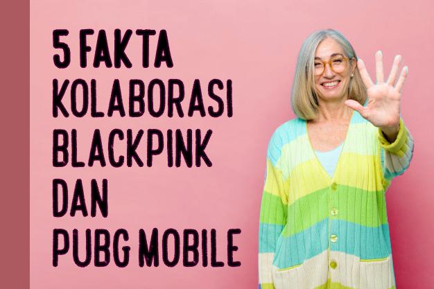 5 Fakta Kolaborasi Blackpink Dan PUBG Mobile