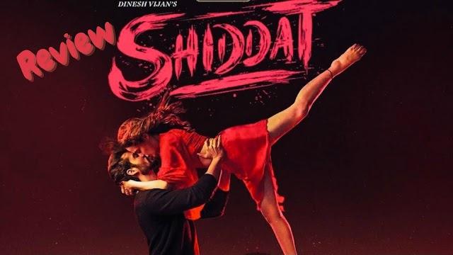 Shiddat (Movie Review)