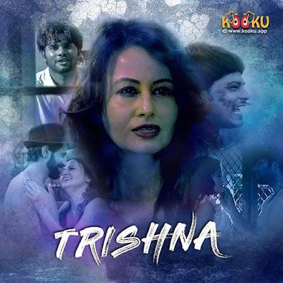 Trishna Web series Kooku App Wiki