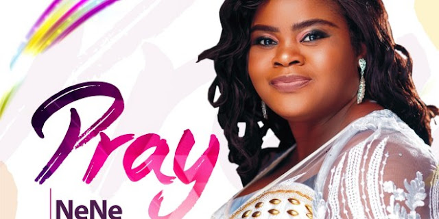 Nene Olajide - Pray + Lyrics - Gospeltrender