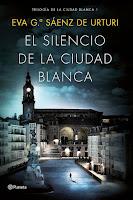 El silencio de la ciudad blanca | La ciudad blanca #1 | Eva G. Sáenz de Urturi