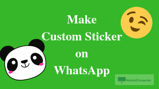 Custom WhatsApp Stickers: Make Your Own Personalized Stickers for WhatsApp
