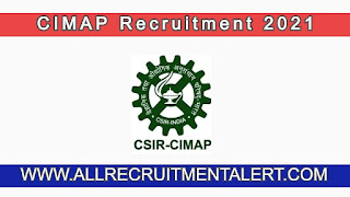 CIMAP Recruitment 2021 - CSIR - Central Institute of Medicinal and Aromatic Plants (CIMAP), Lucknow  invites online notification for the recruitment to the Posts