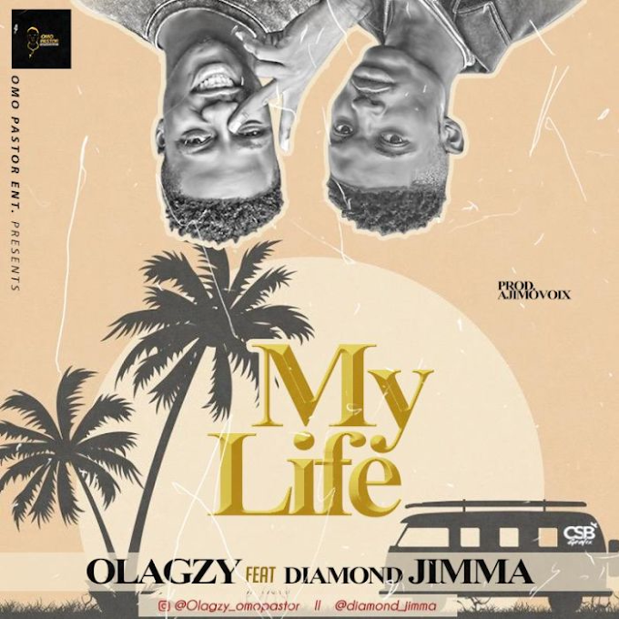 [Music] Olagzy Ft. Diamond Jimma – My Life