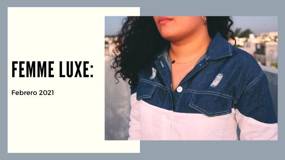 Femme Luxe | Febrero: Try On