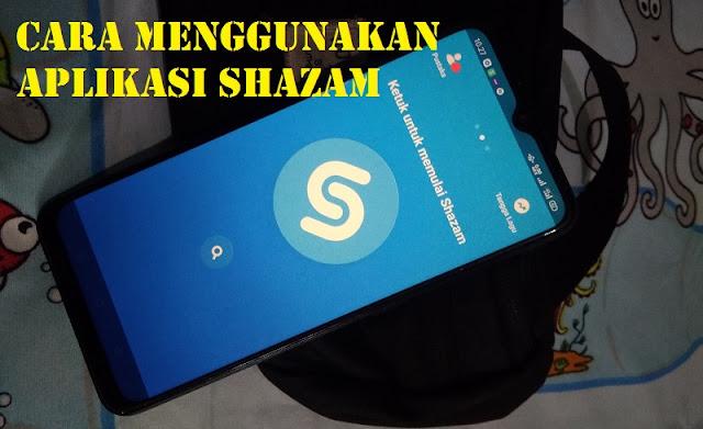 Cara Menggunakan Shazam