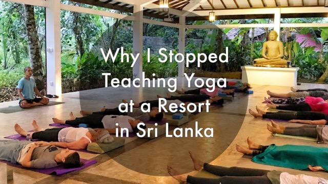 Why I Stopped Teaching Yoga at an Ayurveda Resort in Sri Lanka