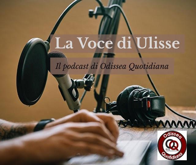 La Voce di Ulisse, il Podcast di Odissea Quotidiana