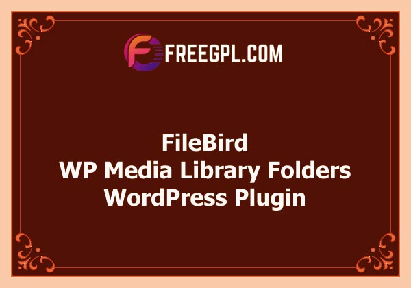 FileBird - WordPress Media Library Folders Free Download