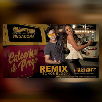 MELODY 2017 - VINGADORA FEAT BILLY BRASIL - CALCANHAR DE PREGO ( REMIX )