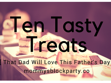 Ten Tasty Treats That Dad Will Love This Father's Day