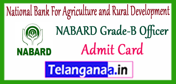NABARD National Bank For Agriculture and Rural Development Grade B Officers Admit Card 2017-18