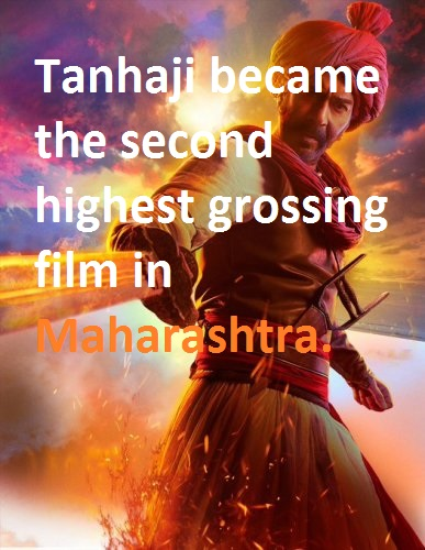 Tanhaji became the second highest grossing film in Maharashtra.