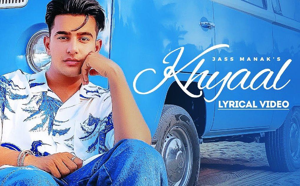 Khyaal Lyrics - Jass Manak - Download Video or MP3 Song