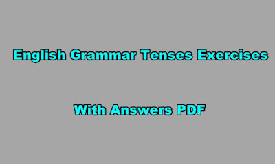 English Grammar Tenses Exercises with Answers PDF.