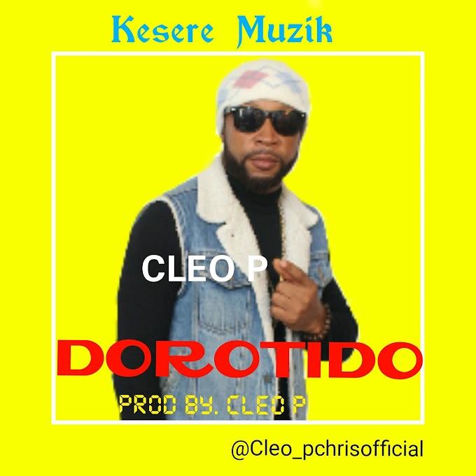 [Birthday Promo Music 9] Cleo P-Dorotido..prod by cleo p