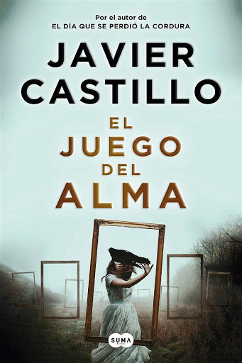El juego del alma | Javier Castillo | Suma