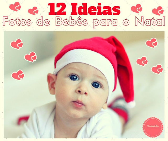 12 Ideias de Fotos de Bebês para o Natal