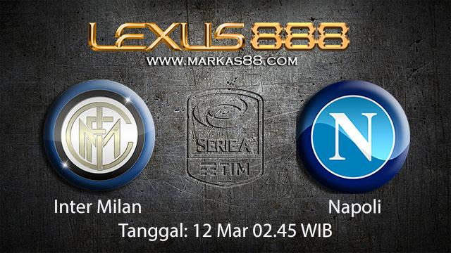 BOLA88 - PREDIKSI TARUHAN BOLA INTER MILAN VS NAPOLI 12 MARET 2018 ( ITALIAN SERIE A )