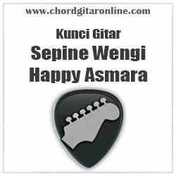 Chord Sepine Wengi Happy Asmara