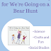 We're Going on a Bear Hunt: Literature Unit Study Ideas