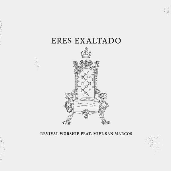 Revival Worship – Eres Exaltado (Feat.MIEL SAN MARCOS) (Single) 2021 (Exclusivo WC)
