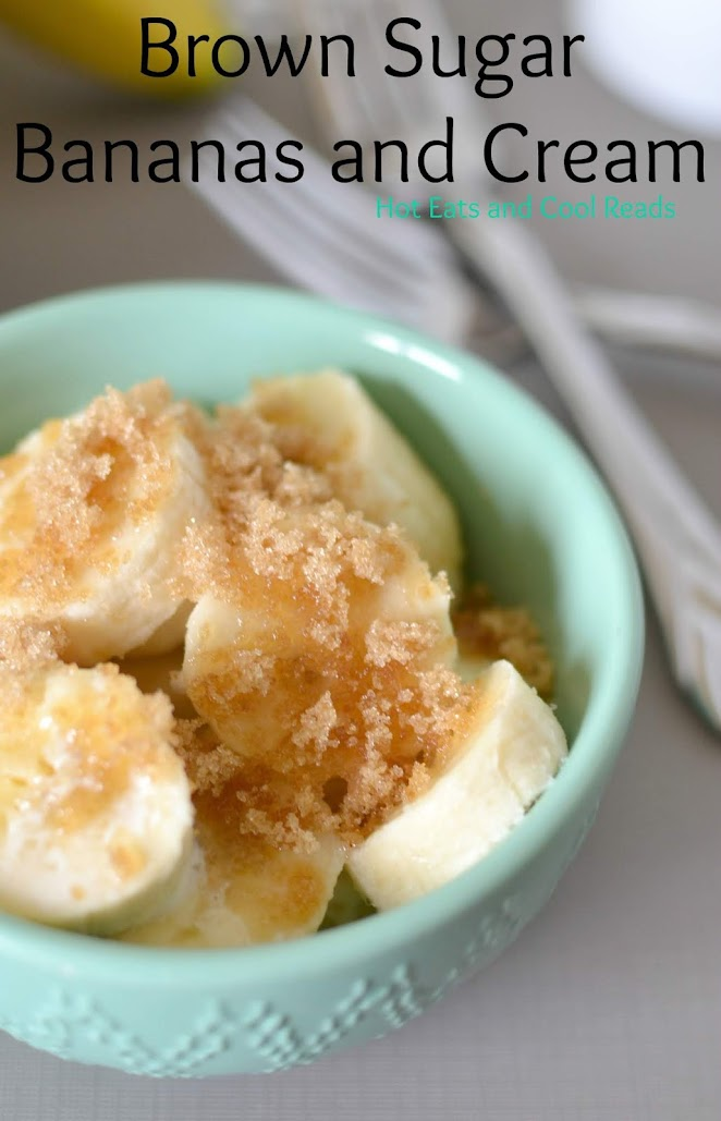 Brown Sugar Bananas and Cream Recipe from Hot Eats and Cool Reads! This sweet treat is ready in minutes and is great for breakfast or as a dessert!