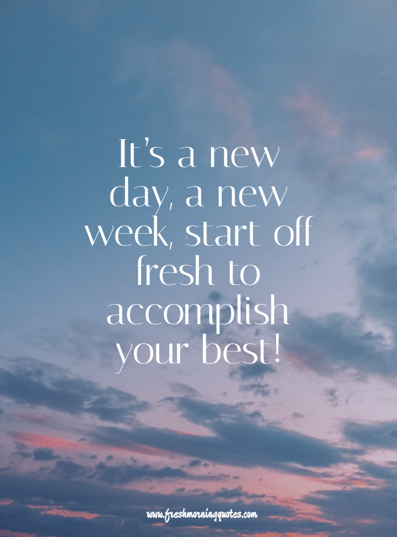 100+ Beautiful Monday Morning Quotes to Start Happy