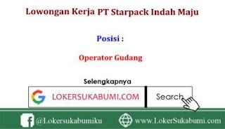 Lowongan Kerja PT starpack Indah Maju Jakarta Terbaru 2020