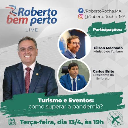 É HOJE! NÃO PERCA! Live Roberto Rocha conversa com ministro do Turismo e Presidente da Embratur soluções para superar a pandemia no setor!!!