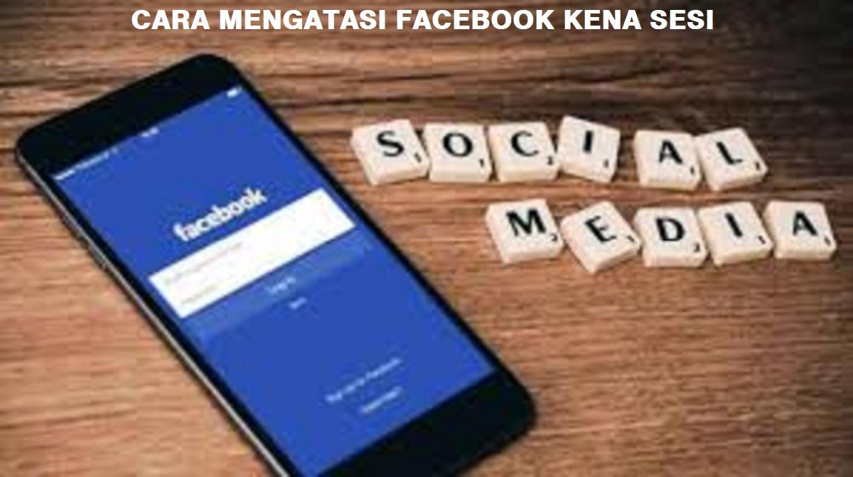Cara Mengatasi Facebook Kena Sesi