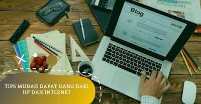 Tips Mudah Dapat Uang dari Hp dan Internet