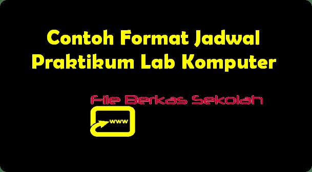 Contoh Format Jadwal Praktikum Lab Komputer