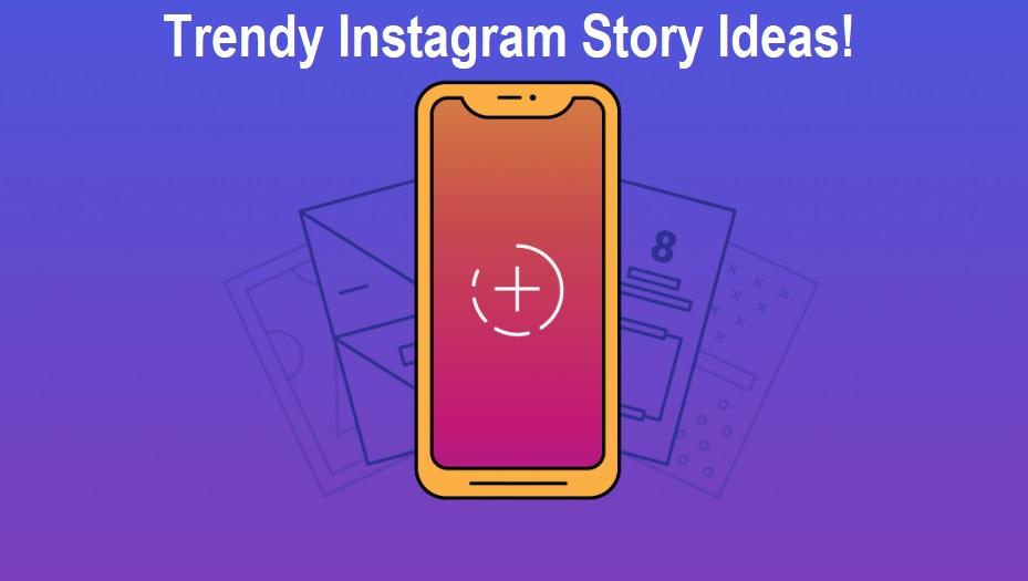 Trendy Instagram Story Ideas