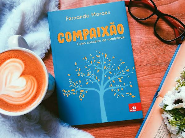 [Resenha] Compaixão - Fernando Moraes