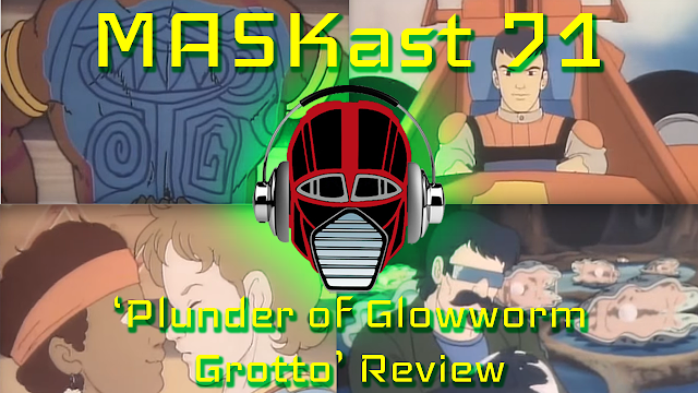 MASKast 71: Plunder of Glowworm Grotto Review