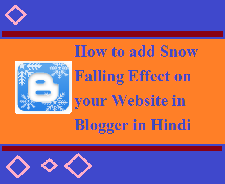 How to add Snow Falling Effect on your Website in Blogger in Hindi