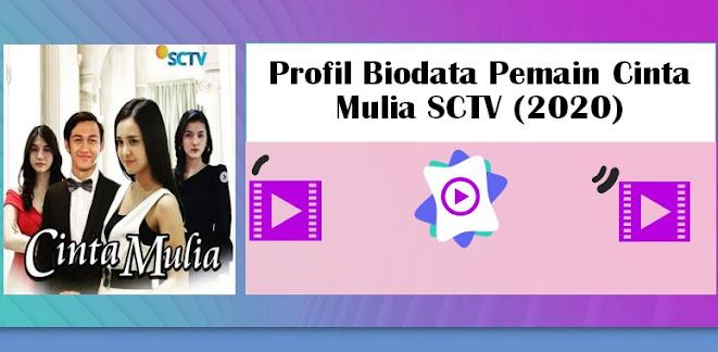 Profil Nama dan Biodata Pemain Cinta Mulia SCTV